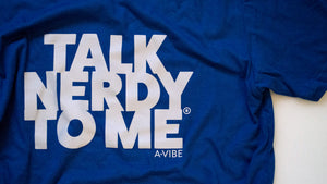 Blue Talk Nerdy To Me tshirt with light gray lettering