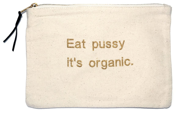 EAT PUSSY IT'S ORGANIC canvas clutch with gold embroidery by HOW COULD YOU? clothing. Metal zipper, leather pull. bag.