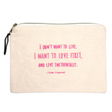 Zelda Fitzgerald canvas clutch with gold embroidery by HOW COULD YOU? clothing. Metal zipper, leather pull. bag. I don't want to live. I want to love first, and to live incidentally.