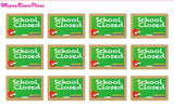 School Closed / No School / functional matte planner stickers