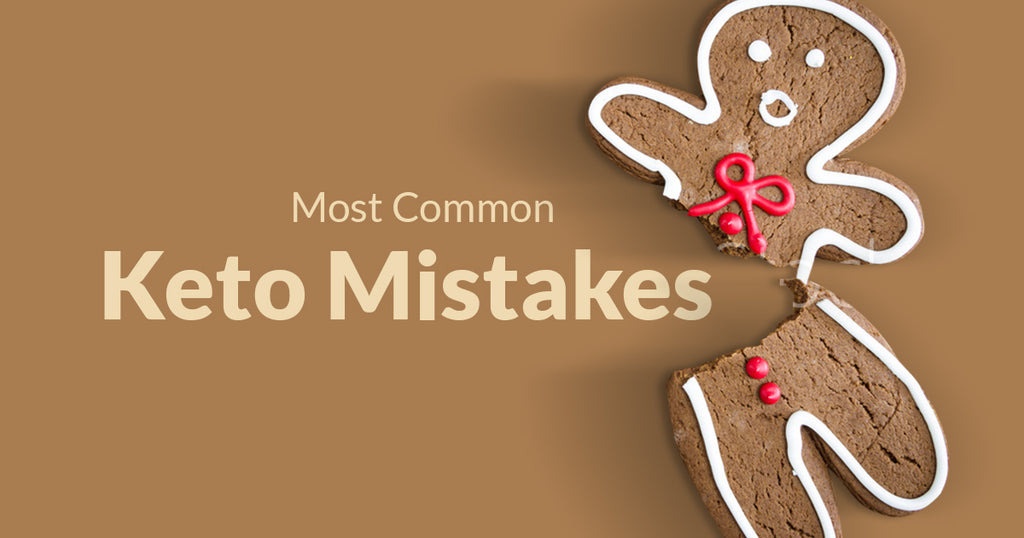 What Are the Most Common Mistakes Done on a Ketogenic Diet?