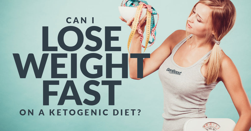 Can I Lose Weight Fast on a Ketogenic Diet?
