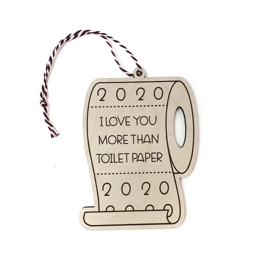 I LOVE YOU MORE THAN TOILET PAPER ornament