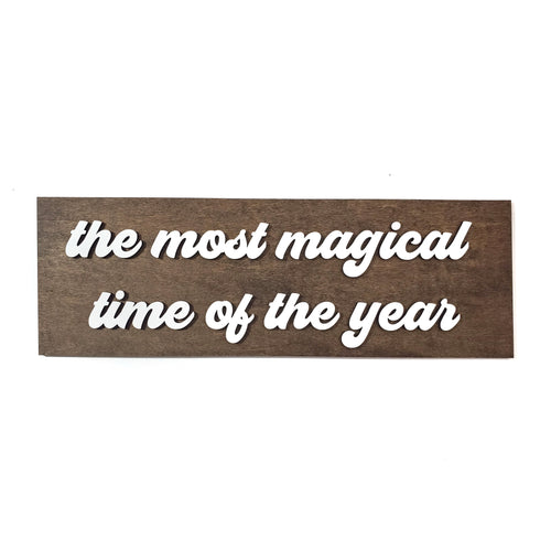 THE MOST MAGICAL TIME OF THE YEAR sign