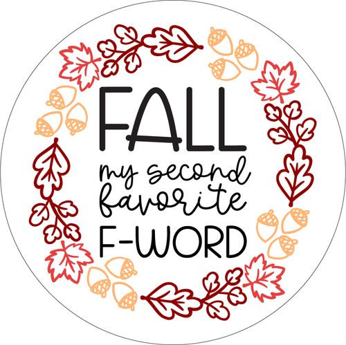 FALL IS MY SECOND FAVORITE F-WORD sign