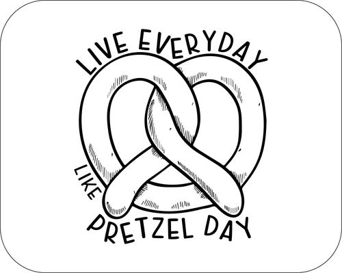 LIVE EVERYDAY LIKE PRETZEL DAY cutting board