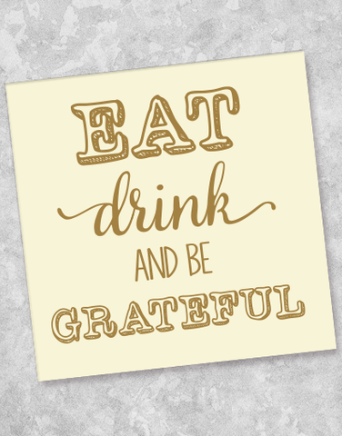 Eat Drink & Be Grateful Beverage Napkins (40 Count)