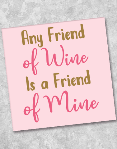 Wine Is My Friend Beverage Napkins (40 Count)