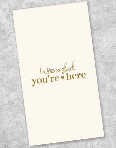 Glad You're Here Guest Towel Napkins (36 Count)