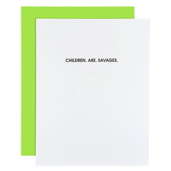 Children Are Savages Letterpress Card