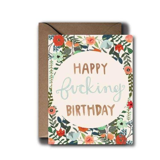 Happy Fucking Birthday Pretty Floral Greeting Card
