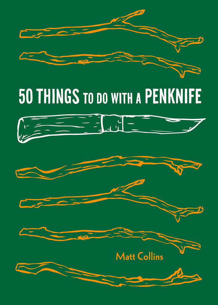 50 Things to Do with a Penknife: Cool Craftsmanship and Savvy Survival-Skill Projects