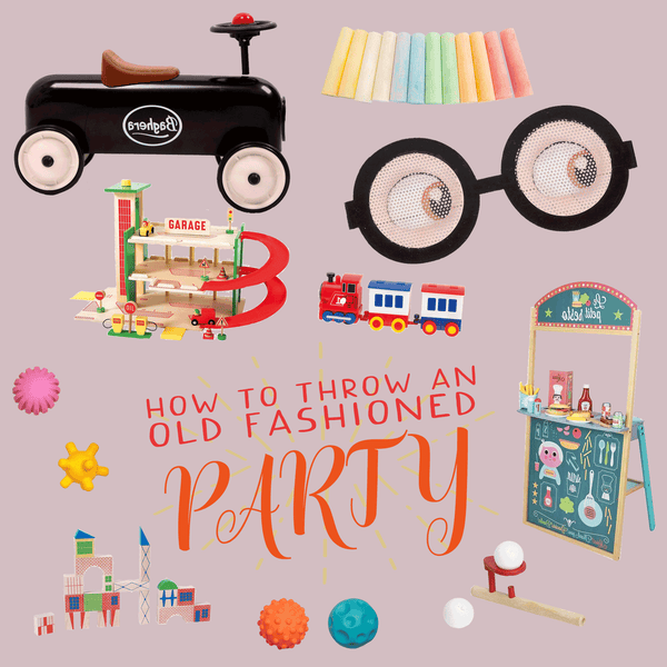 How to throw and Old Fashioned Birthday Party