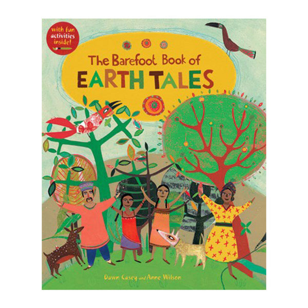 Earth Tales Published by Barefoot Books by Dawn Casey