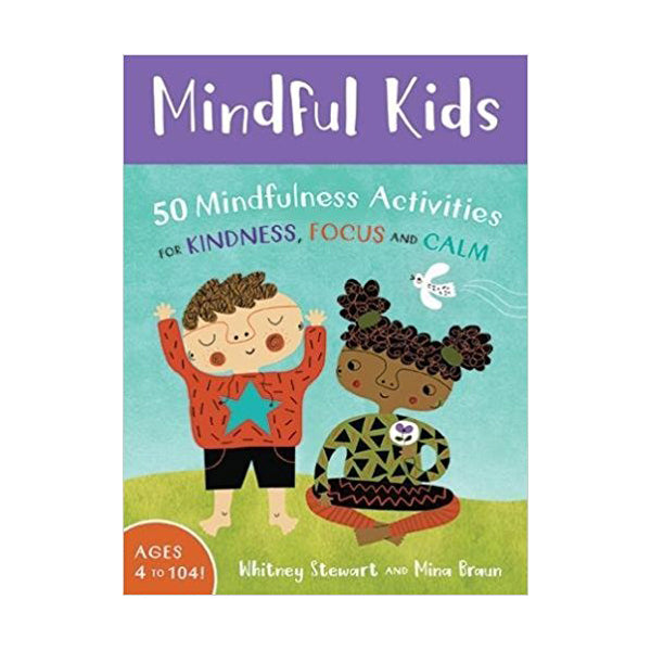 Mindful Kids By Whitney Stewart And Mina Braun