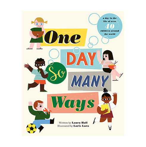 One Day So Many Ways by Laura Hall and Loris Lora
