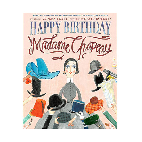 Happy Birthday Madame Chapeau by Andrea Beatty