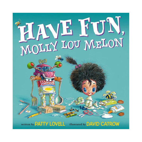 Have Fun Molly Lou Melon by Patty Lovell