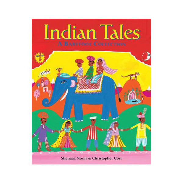 Indian Tales Published by Barefoot Books by Shenaaz Nanji and Christopher Corr