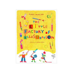 The Little Factory of Illustration by Florie Saint-Val - Tate Publishing - Little Citizens Boutique  - 1