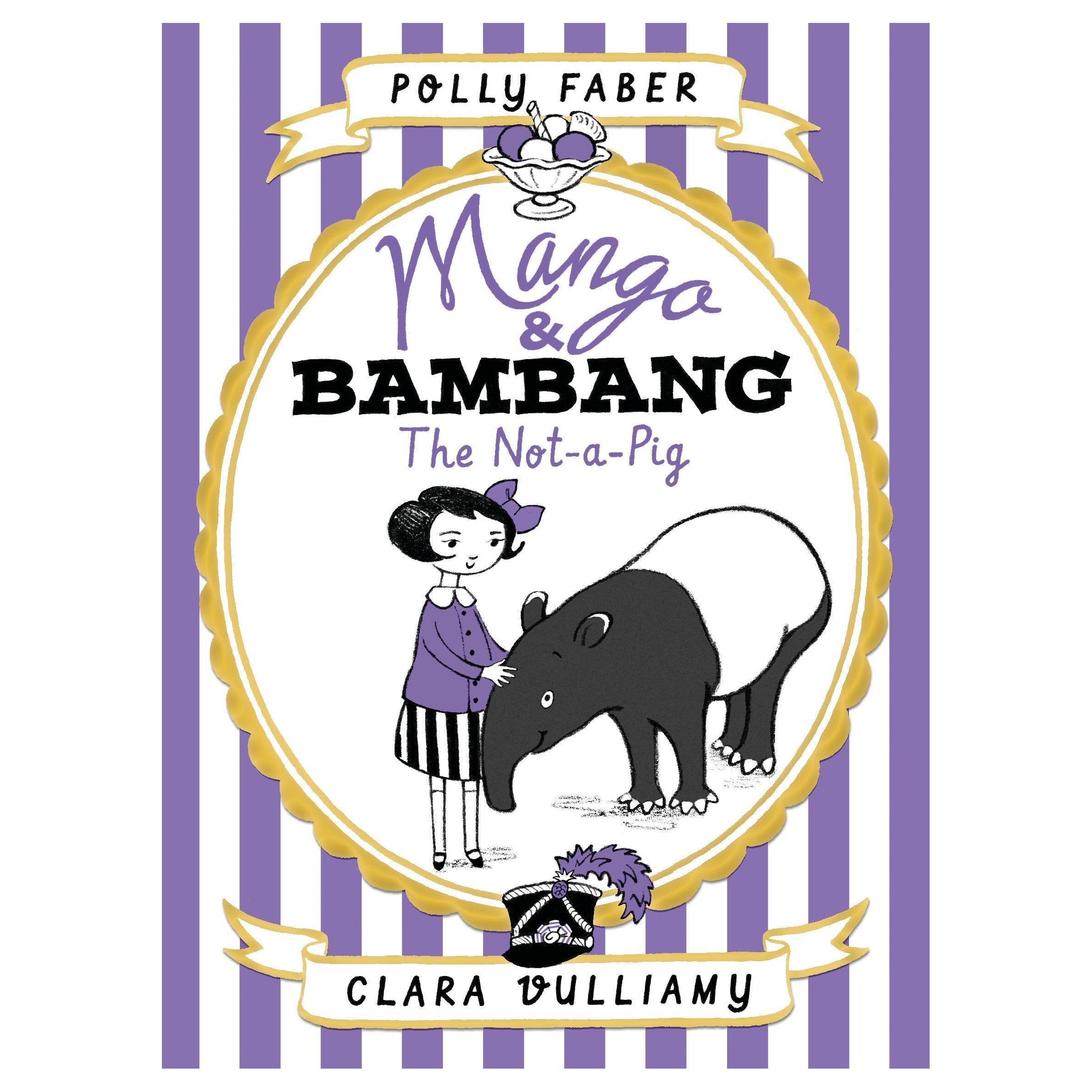 Mango & Bambang - The Not A Pig by Polly Faber