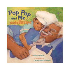 Pop Pop and Me and a Recipe by Irene Smalls