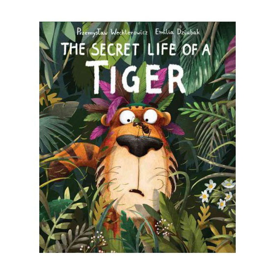 The secret life of a Tiger by Przemystaw Wechterowicz and Emilia Dziubak