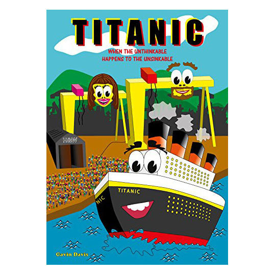 Titanic When the Unthinkable Happens to the Unsinkable - Little Citizens Boutique  - 1