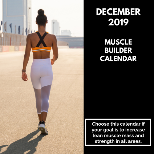 Muscle Builder Workout Calendar - December 2019