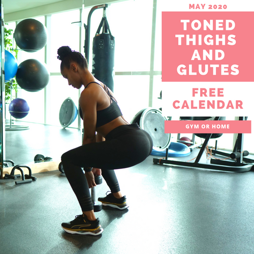 FREE - Toned Thighs & Glutes Workout Calendar - MAY 2020