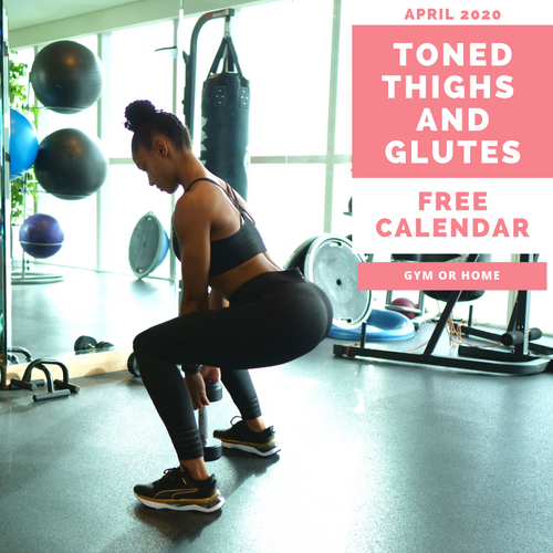 FREE - Toned Thighs & Glutes Workout Calendar - April 2020