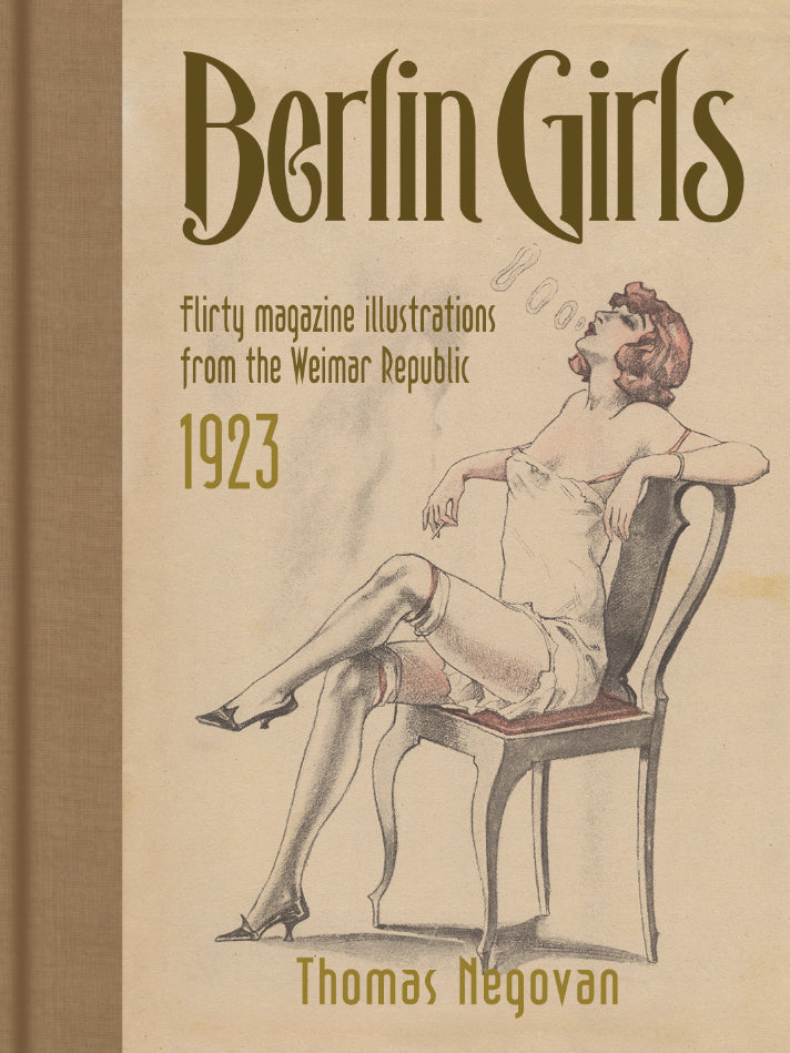 Berlin Girls Illustrations from the Weimar Republic 1923 Century Guild Hardcover Book