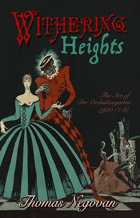 Withering Heights The Art of Der Orchideengarten Magazine Volume 4 Century Guild Thomas Negovan