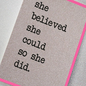 Card - She Believed She Could So She Did