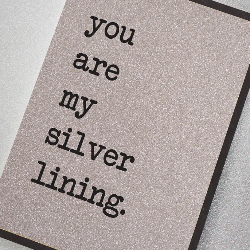 Card - You Are My Silver Lining