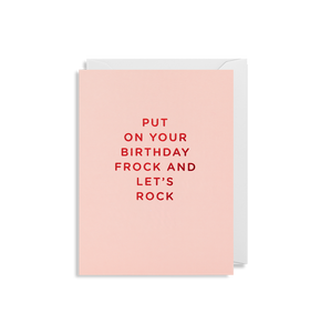 Mini Card - Put on Your Birthday Frock & Let's Rock