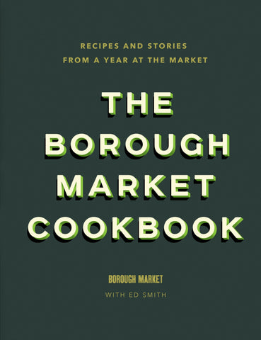 The Borough Market Cookbook