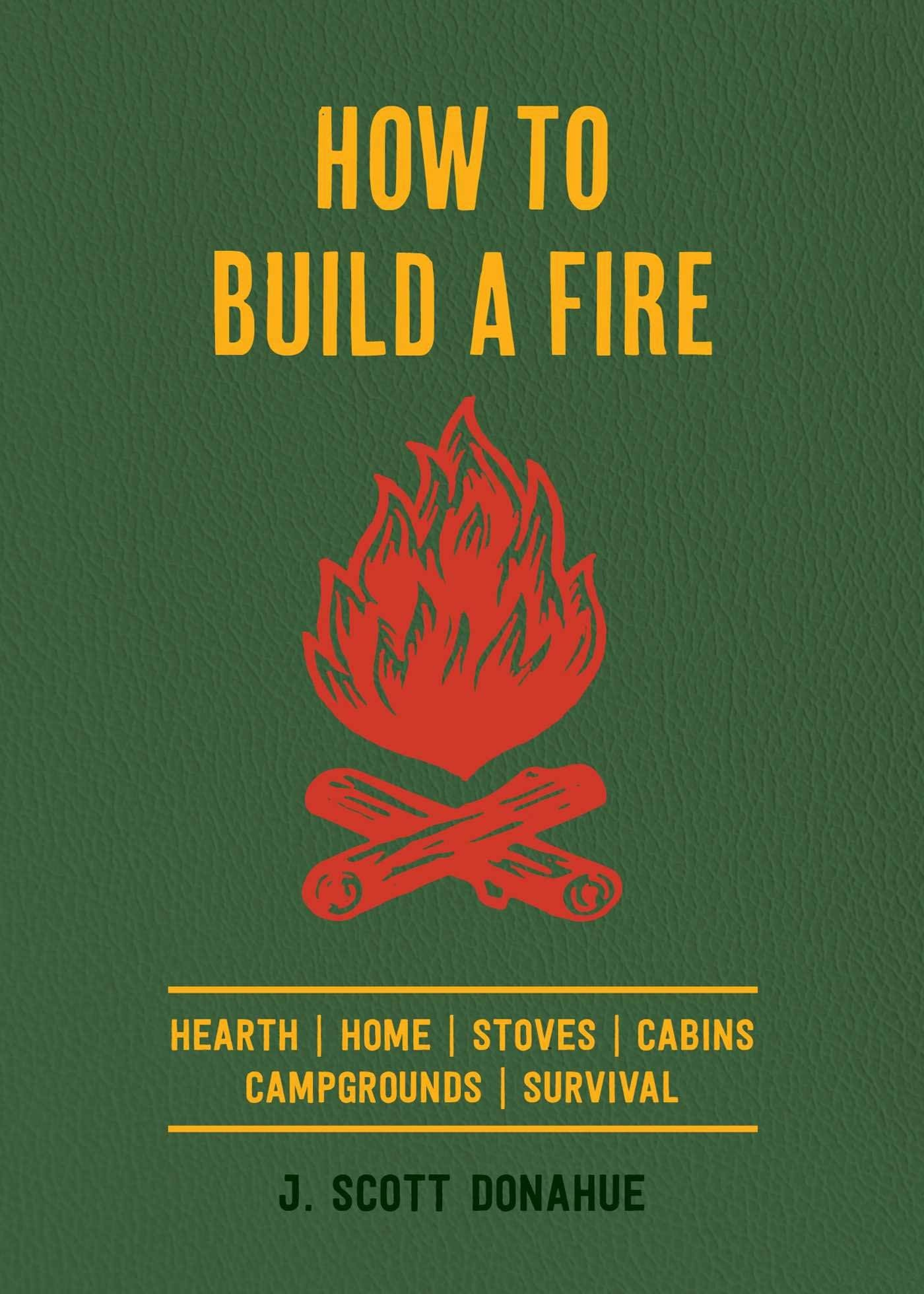 How to Build a Fire
