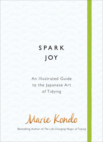 Spark Joy - The Japanese Art of Tidying