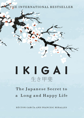 Ikigai - The Japanese Secret To A Long & Happy Life