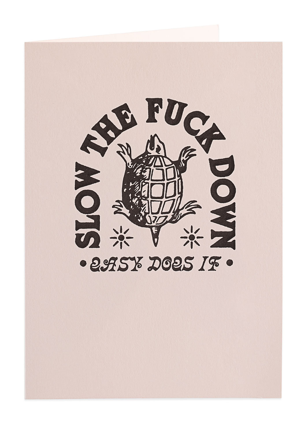 Letterpress Card - Slow the Fuck Down