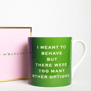 Susan O'Hanlon Mug - I Meant To Behave