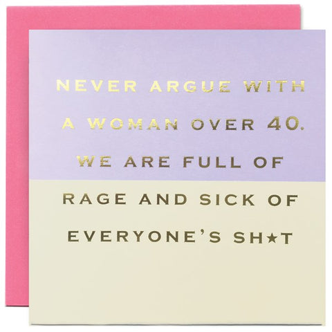 Card - Never Argue With A Woman Over 40