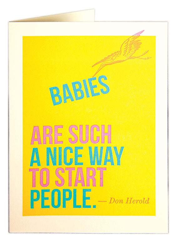 Letterpress Card - Babies are Such A Nice Way To Start People