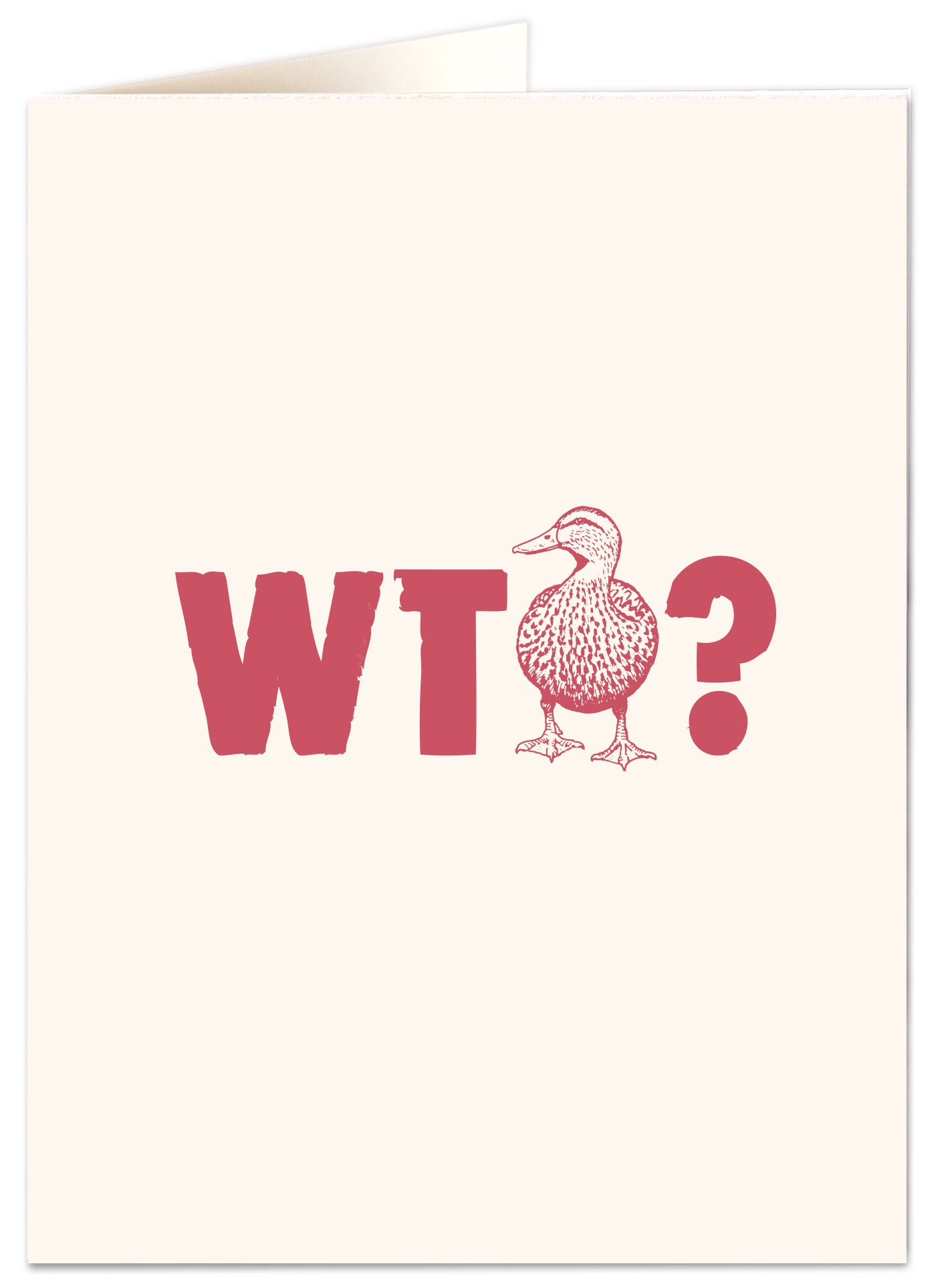 Letterpress Card - What the Duck