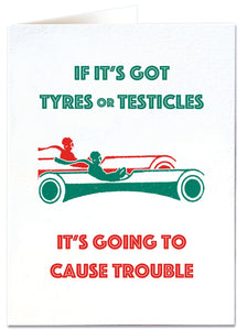 Letterpress Card - Tyres or Testicles