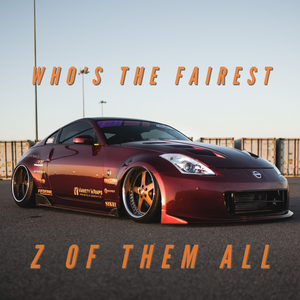 Who's the Fairest Z of Them All?