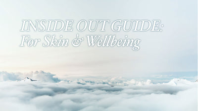 Inside Out Guide for Skin & Wellbeing
