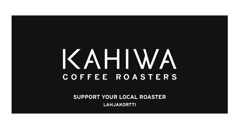 Support Your Local Roaster - LAHJAKORTTI - Kahiwa Coffee Roasters
