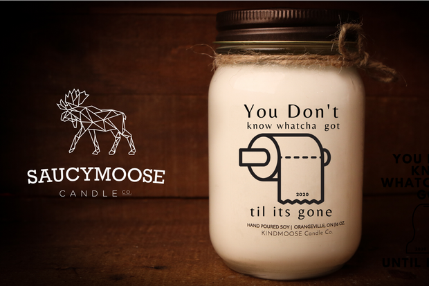 You Don't Know What You Got Until It's Gone -Soy Candles